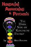 Kundalini Awakening & Psychosis: THE DARK SIDE OF KUNDALINI ENERGY, YOGA & MEDITATION