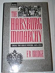Hapsburg Monarchy Among the Great Powers, 1815-1918