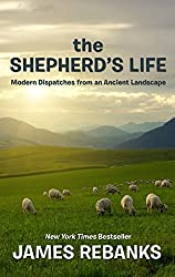 The Shepherd's Life: Modern Dispatches from an Ancient Landscape (Thorndike Press Large Print Popular and Narrative Nonfiction Series) by James Rebanks (2015-12-09)