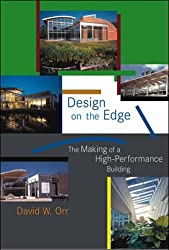 Design on the Edge: The Making of a High-Performance Building by David W. Orr (2008-03-04)