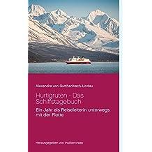 Hurtigruten - Das Schiffstagebuch: Ein Jahr als Reiseleiterin unterwegs mit der Flotte (German Edition)