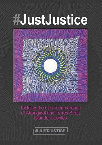 #JustJustice: Tackling the over-incarceration of Aboriginal and Torres Strait Islander peoples por Summer May Finlay