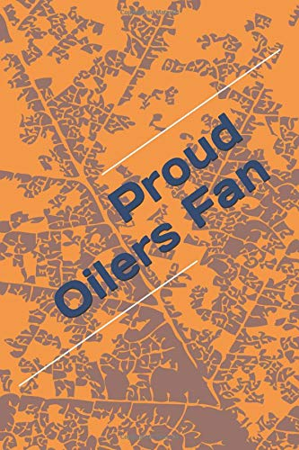 Proud Oilers Fan: A sports themed unofficial NHL notebook journal for your everyday needs