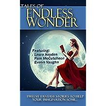 Tales of Endless Wonder Anthology: Twelve Fantasy Stories to Help Your Imagination Soar (English Edition)