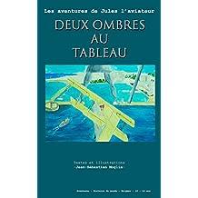 Deux ombres au tableau: Les aventures de Jules l'aviateur (Les aventures de Jules l'aviateur T3) (French Edition)