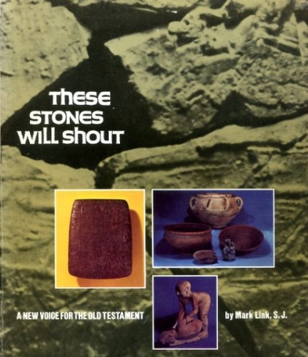 These Stones Will Shout: New Voice for the Old Testament by Mark Link (1976-03-02)
