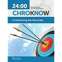 Le Marketing des résultats: Guide pratique de marketing et de communication (24:00 ChroKnoW) (French Edition)