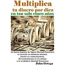 Multiplica tu dinero por diez (Spanish Edition)