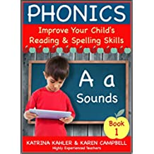 PHONICS - A Sounds - Book 1: Improve Your Child's Spelling and Reading Skills- Elementary School: 170 Pages of Phonics Education for Children aged 5 to 10 (English Edition)