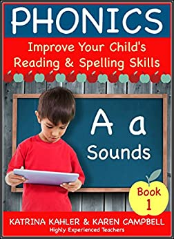 PHONICS - A Sounds - Book 1: Improve Your Child's Spelling and Reading Skills- Elementary School: 170 Pages of Phonics Education for Children aged 5 to 10 PDF Descarga gratuita