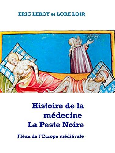 Histoire de la médecine La peste noire: Fléau de l'Europe médiévale
