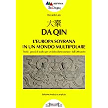 大秦, Da Qin L'europa sovrana in un mondo multipolare: Tredici ipotesi di studio per un federalismo europeo - Edizione riveduta e ampliata