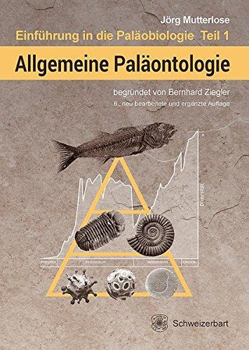 Allgemeine Paläontologie (Einführung in die Paläobiologie)