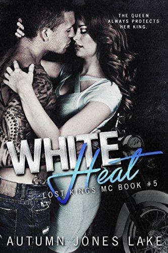 White Heat (Lost Kings MC #5) (Volume 5) by Autumn Jones Lake (2016-01-06)