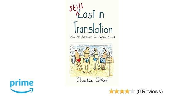 Still Lost in Translation: More misadventures in English