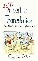 Still Lost in Translation: More misadventures in English abroade