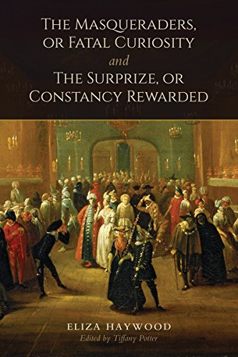 The Masqueraders, or Fatal Curiosity, and The Surprize, or Constancy Rewarded (English Edition)