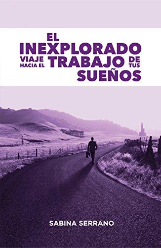 El INEXPLORADO viaje hacia el TRABAJO de tus SUEÑOS por Sabina Serrano Pelegrín