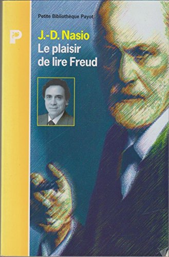 Le Plaisir de lire Freud par J.-D. Nasio