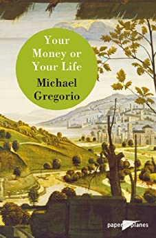 Your money or your life - Ebook : Collection Paper Planes (English Edition) di [Gregorio, Michael]