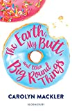 The Earth, My Butt, and Other Big Round Things (English Edition)