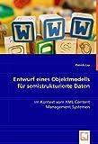 Entwurf eines Objektmodells für semistrukturierte Daten: im Kontext vom XML Content Management Systemen