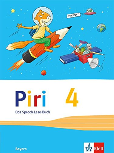 Piri Das Sprach-Lese-Buch / Ausgabe für Bayern: Piri Das Sprach-Lese-Buch / Schülerbuch 4. Schuljahr: Ausgabe für Bayern