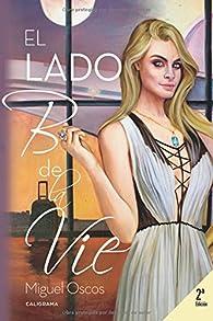 El Lado B de la Vie par Miguel Oscos