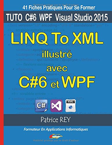 Linq to XML illustré avec C#6 et WPF : Avec visual studio 2015 community