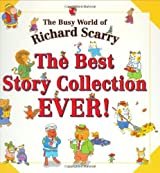 The Busy World of Richard Scarry The Best Story Collection Ever!