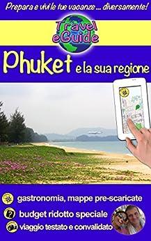 Phuket e la sua regione: Una guida fotografica per il turismo e per visitare Phuket, la perla della Tailandia (Travel eGuide city Vol. 1) di [Rebière, Cristina, Rebiere, Olivier]