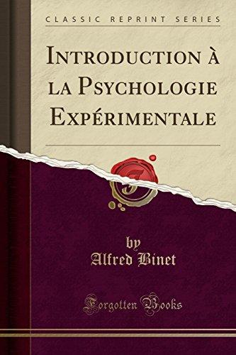 Introduction À La Psychologie Expérimentale (Classic Reprint) par Alfred Binet