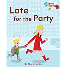 Late for the Party (Reading Stars) by Alice Hemming (2015-03-25)