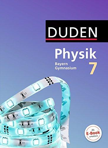 Duden Physik - Gymnasium Bayern - Neubearbeitung: 7. Jahrgangsstufe - Schülerbuch