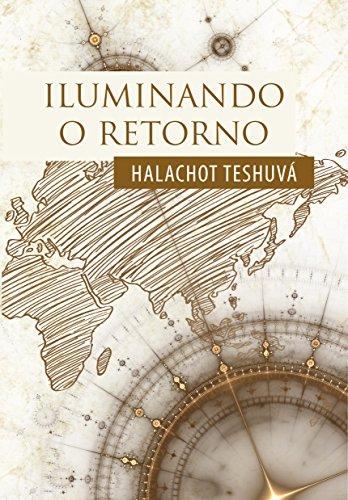 Iluminando o Retorno: Halachot Teshuvá (Portuguese Edition)