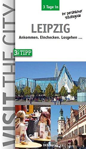 3 Tage in Leipzig: Ankommen. Einchecken. Losgehen ...