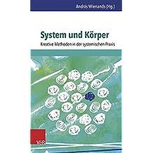 System Und Korper: Kreative Methoden in Der Systemischen Praxis