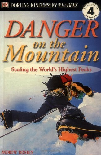 Portada del libro Danger on the Mountain: Scaling the World's Highest Peaks (DK Reader - Level 4) by Andrew Donkin (2001-04-06)