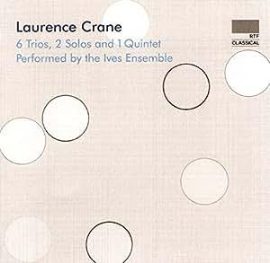Laurence Crane: 6 Trios, 2 Solos and 1 Quintet