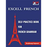 Excell French: Self-Practice Book for French Grammar