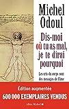 Dis-moi où tu as mal, je te dirai pourquoi - Les cris du corps sont des messages de l'âme. Eléments de psycho-énergétique (A.M.PSY.DVP.PER) - Format Kindle - 9782226432476 - 13,99 €