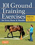 101 Ground Training Execises for Every Horse & Handler (Read & Ride)
