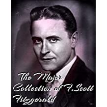 The Major Collection of F. Scott Fitzgerald (Annotated): (Collection Includes The Beautiful and Damned, The Curious Case of Benjamin Button, This Side Of Paradise, And More) (English Edition)