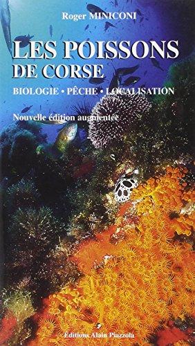 Les poissons de Corse : Biologie, pêche, localisation par Roger Miniconi