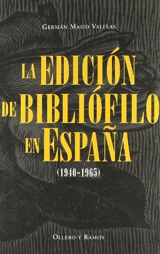 Edicion de bibliofilo en España (1940-1965), la por German Masid Valiñas