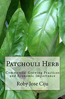 Patchouli Herb (English Edition) von [Ciju, Roby Jose]