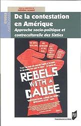 De la contestation en Amérique : Approchesociopolitiqueetcontre-culturelledessixties