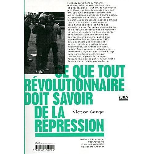 Ce que tout révolutionnaire doit savoir de la répression de Éric HAZAN (Préface), Richard GREEMAN (Postface), Francis DUPUIS-DÉRI (Postface), (8 octobre 2009) Broché