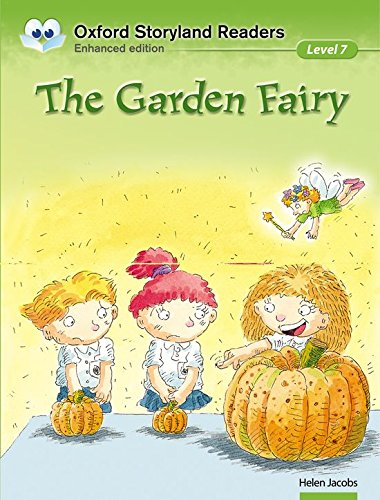 Oxford Storyland Readers. Level 7 The Garden Fairy