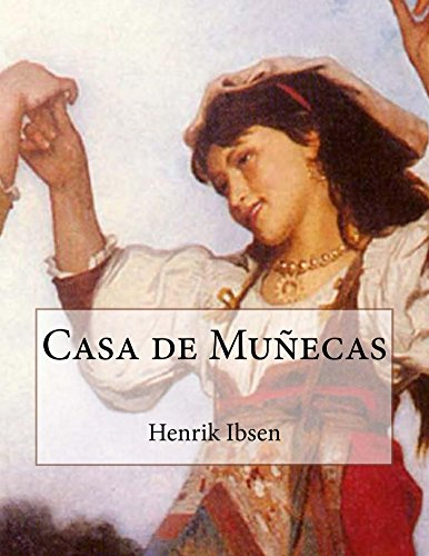Casa de Muñecas por Henrik Ibsen